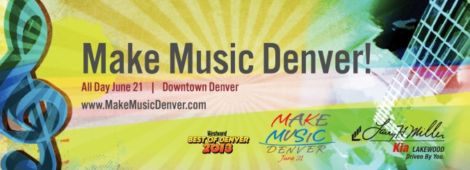 Make Music Denver! - FREE event - Friday, June 21st